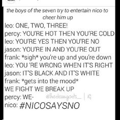#NICOSAYSNO XD------ would Jason even know the song????? He did spend his entire life in camp Jupiter... I blame Leo