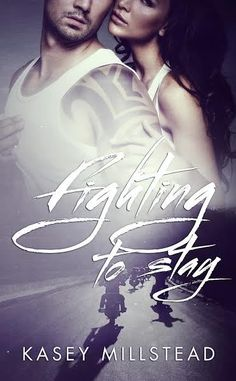 Fighting to Stay by Kasey Millstead Cover Reveal and Giveaway