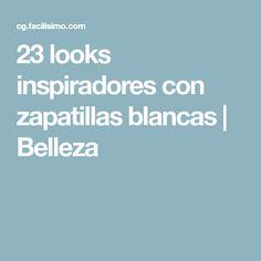 23 looks inspiradores con zapatillas blancas   Belleza