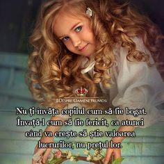 Buuuunăăăăă diiimiiineeeeaaațaaaa!  Nu-ți învăța copilul cum să fie bogat.  Învață-l cum să fie fericit ca atunci când va crește să știe valoarea lucrurilor nu prețul lor.  Zile pline de frumos! ______________ Arhiva ta de frumos  Despre Oameni frumosi   Ne vedem joi seara la webinar  http://ift.tt/2vU4DD1