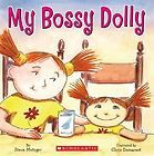 Steve Metzger - My Bossy Dolly (2006) - Used - Trade Paper (Paperback) - http://books.goshoppins.com/childrens-books/steve-metzger-my-bossy-dolly-2006-used-trade-paper-paperback/