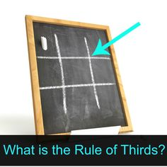 What the heck is the Rule of Thirds?  and why is it so important to taking better photos?  read now