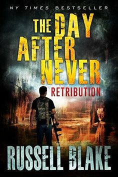 """The Day After Never: Retribution""  ***  Russell Blake  (2016)"