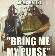 Bring me my purse