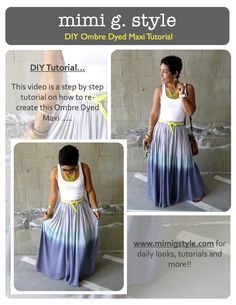 Ombre maxi skirt tutorial; She has videos to both show you how to make the skirt and then dye it, plus several more DIY clothing projects.