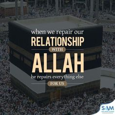 """""""When we repair our relationship with Allah, He repairs everything else for us."""""""