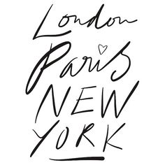 London. Paris. New York.