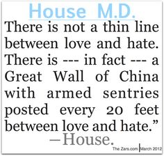 House MD diffrence between love and hate