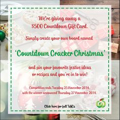 Create your own board named 'Countdown Cracker Christmas' and pin your favourite festive ideas and recipes for a chance to win a $500 Countdown Gift Card!
