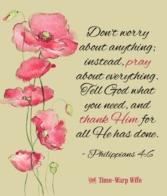 Don't worry. Pray instead & thank Him for what you already have.