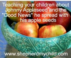 Teaching children about Johnny Appleseed and the good news he shared with others