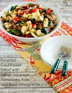 Roasted Cauliflower Salad with Italian Sausage, Tomatoes, Kale, and Basil Vinaigrette; all the flavors of pasta salad without the pasta! [from Kalyn's Kitchen] #LowCarb #GlutenFree #SouthBeachDiet #SummerSalad