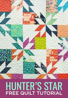 New Friday Tutorial: The Hunter's Star Quilt