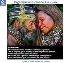 """SAWABONA: Es un saludo usado en el Sur de África y significa """"Yo te respeto, yo te valoro y tú eres importante para mí"""". Como respuesta las personas dicen SHIKOBA, que significa """"Entonces yo existo para ti"""".  CURSOS DE TERAPIAS (Reiki Heiwa to Ai, Chi Kung, Mindfulness,...) http://cursoshao.blogspot.com.es/  Organización Heiwa to Ai -HAO Por un mundo pacífico y feliz"""
