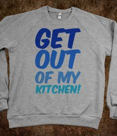 1D Get out of my Kitchen XF Sweatshirt