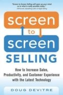 In Screen to Screen Selling, Doug Devitre explains how he finally grew weary of traveling for business and figured out how to use technology to increase his sales and improve the customer experience--without needing to be there in person.