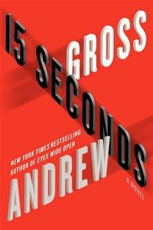 15 Seconds: A Novel By Andrew Gross. Click Here to buy this eBook: http://www.kobobooks.com/ebook/15-Seconds-A-Novel/book-L3TwOxJoEEyPoL15l13iMA/page1.html# #newreleases #kobo #ebooks