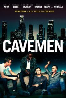 Cavemen (2013) ... a comedic film with a slight edge of drama revolving around the lives of somewhat single, somewhat unemployed guys living in a warehouse converted to living quarters in the 'Arts District' of Downtown Los Angeles, California they are toiling adulthood and realities of love. (04-Jan-2015)