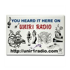A UNIR1 RADIO MAGNET :) PROMOTE THIS COOL STATION WITH   thank you http://www.cafepress.com/cp/customize/product2.aspx?from=CustomDesigner&number=1238014642