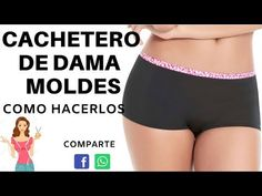 MOLDES DE CACHETEROS DE DAMA - YouTube Boxer Dama, Ropa Interior Boxers, Underwear Pattern, Altering Clothes, Sewing Clothes, Bikini, Dressmaking, Sewing Patterns, Gym Shorts Womens