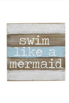 "Painted, distressed and planked wood shadow-box style plaque features printed ""swim like a mermaid"" sentiment. Hangs with sawtooth hardware.    Dimensions: 8"" x 8""   Wall Decor by Mud Pie. Home & Gifts - Home Decor - Wall Art Illinois"