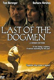 Last of the Dogmen Tom Berenger and Barbara Hershey one of my favorite movies ever! Tom Berenger, Love Movie, Movie Tv, Native American Movies, American Art, Barbara Hershey, Netflix, The Last Ship, Movies Worth Watching