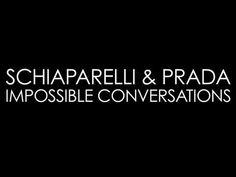 Modern Heroines:Schiaparelli and Prada: Impossible Conversations | A Bazmark Production. Directed by Baz Luhrmann.