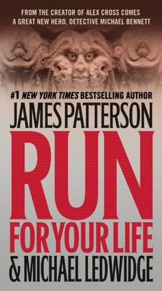 Run for Your Life (Michael Bennett Series #2) I'm actually  reading this book now and it is very good like most of Patterson's books. Now since the Alex Cross movie is coming out I need to get into that series also by Patterson!