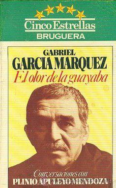El olor de la guayaba: conversaciones con Plinio Apuleyo Mendoza - Novela de Gabriel García Márquez