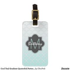 Cool Teal Gradient Quatrefoil Pattern Monogram Tags For Luggage
