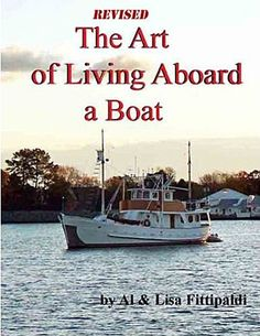 The Art of Living Aboard a Boat by Lisa Fittipaldi, http://www.amazon.com/dp/B001S2PS56/ref=cm_sw_r_pi_dp_Ye1mrb1VYP0CT