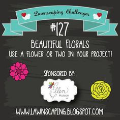 Lawnscaping Challenge: Beautiful Florals sponsored by ELLEN...