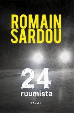 24 ruumista | Romain Sardou