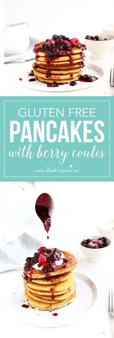 Gluten Free Pancakes with Berry Coulis – The most delicious, guilt free breakfast that is easy to make and only takes a few minutes to whip up.