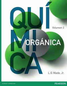 QUÍMICA ORGÁNICA Volumen 2 Autor: L.G. Wade Jr.   Editorial: Pearson  Edición: 7 ISBN: 9786073207935 ISBN ebook: 9786073207942 Páginas: 656 Área: Ciencias y Salud Sección: Química