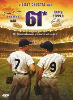 61* Great sports movie. 1961, The year that Roger Maris broke Babe Ruth's single season home run record. It has good acting and lots of baseball action.