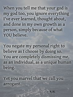 """Theists: """"He's your God too, even if you don't believe in Him. He'll save you. You need Him. I know He exists. I have the Truth."""""""