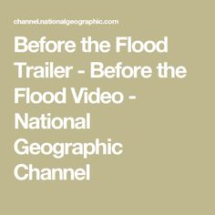 Before the Flood Trailer - Before the Flood Video - National Geographic Channel