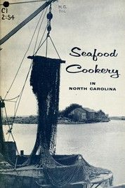 Seafood Cookery in North Carolina. Online at: http://digital.ncdcr.gov/cdm/ref/collection/p249901coll22/id/80279. From NC Cooperative Extension, 1960. NC Digital Collections. ^mcu