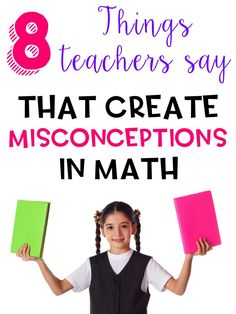 8 Things Teachers Say that Create Misconceptions in Math - Ashleigh's Education Journey