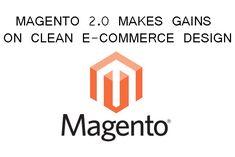 MAGENTO 2.0 MAKES GAINS ON CLEAN E-COMMERCE DESIGN #CuionTechnologies #WebDesignBangalore #WebsiteDesignBangalore #WebDesigningBangalore #WebsiteDesigningBangalore #WebDevelopmentBangalore #WebDesignersinBangalore #WebDevelopersinBangalore #WebDesignAgencyinBangalore #BangaloreWebDesignCompany #Appworkcms