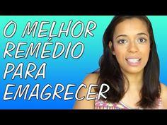 O MELHOR REMÉDIO PARA EMAGRECER - YouTube
