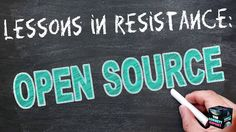 Lessons In Resistance: Open Source