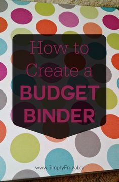 How to Create a Budget Binder- Setting up a Budget Binder in your home is a terrific strategy for staying on top of your finances. This binder or manual should be a go-to for all of your own questions regarding what you can afford and how long it will take to reach your financial goals.