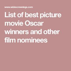 List of best picture movie Oscar winners and other film nominees