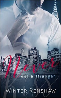 NEVER KISS A STRANGER (Never Say Never Book 1) - Kindle edition by Winter Renshaw, Louisa Maggio LM Creations. Literature & Fiction Kindle eBooks @ Amazon.com.