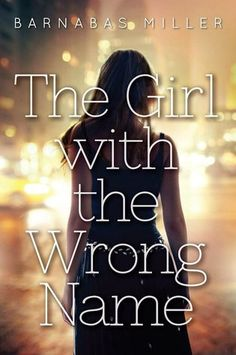 The Girl with the Wrong Name - Barnabas Miller. Great twisty thriller and a perfectly snarky, troubled narrator. Plus, NYC is basically one of the characters. Ya Books, Good Books, Teen Books, Books To Read In Your Teens, Ya Novels, Book Week, Fantasy Books, Book Lists, Reading Lists