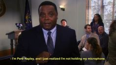 I'm Perd Hapley, and I just realised, I'm not holding my microphone. // Parks and Rec