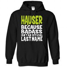 (BadAss) HAUSER - #rock tee #sweater scarf. LOWEST SHIPPING => https://www.sunfrog.com/Names/BadAss-HAUSER-jsxenymfpc-Black-42566853-Hoodie.html?68278
