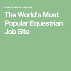 The World's Most Popular Equestrian Job Site